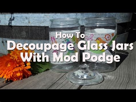 diy craft tutorials   decoupage glass jars  mod