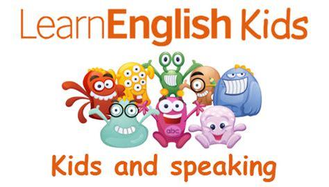 kids  speaking teachingenglish british council bbc