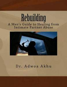 Rebuilding   A Men U0026 39 S Guide To Healing From Intimate