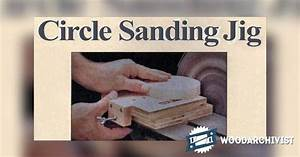 Circle Sanding Jig • WoodArchivist