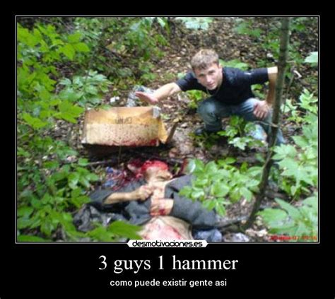 3 guys and 1 hammer download