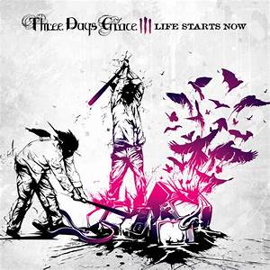 Review: Three Days Grace: Life Starts Now (2009) | Outside ...