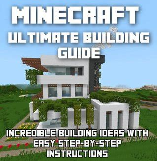 minecraft ultimate building guide incredible building ideas  easy step  step