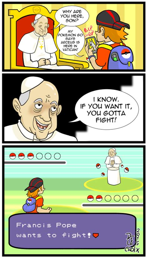 Poke Meme Pope Francis Battle Pok 233 Mon Go Your Meme