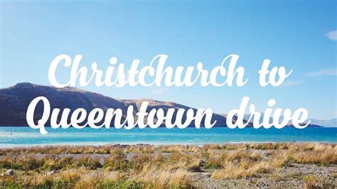 christchurch  queenstown drive youtube