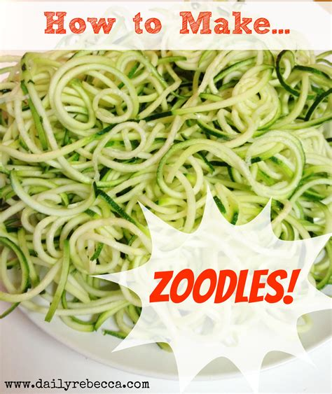 how to make how to make zoodles and a video daily rebecca