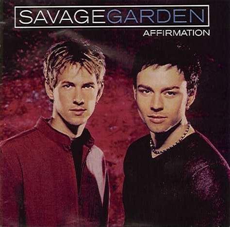 savage garden affirmation affirmation savage garden