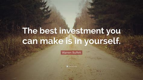 """Warren Buffett Quote """"the Best Investment You Can Make Is"""