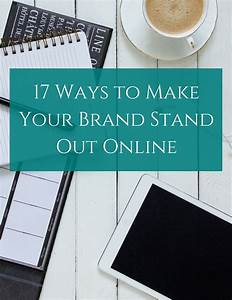 17 Ways to Make Your Brand Stand Out Online