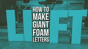 how to make giant styrofoam letters youtube With giant foam alphabet letters