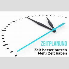 Zeitplanung So Gewinnen Sie Mehr Zeit Am Tag
