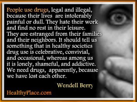 addiction quote people  drugs legal  illegal