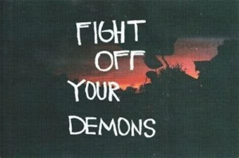 Inspirational Quotes About Fighting Inner Demons