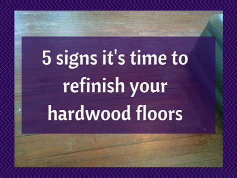 5 signs that it's time to refinish your hardwood floors