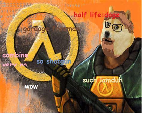 Half Life Memes - doge half life know your meme