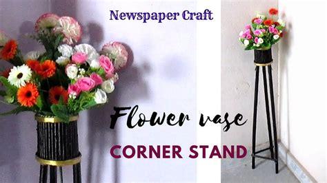 Corner Vase by Diy Newspaper Corner Flower Vase Stand Flower Vase