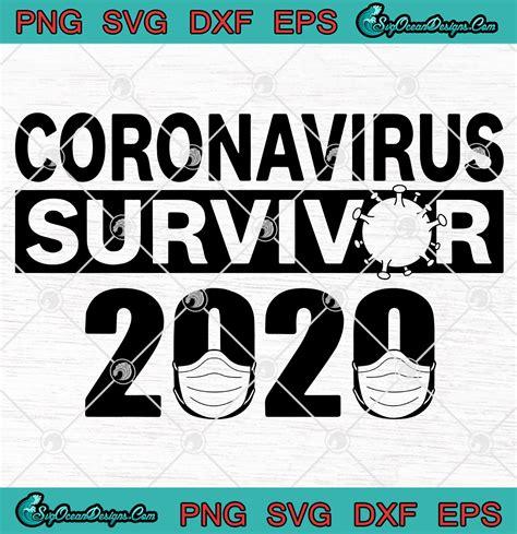 You will receive 5 digital files in 1 zip folder: CORONAVIRUS Survivor 2020 SVG PNG -Buy All The Toilet ...