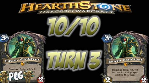 Edwin Vancleef Deck 2015 by Hearthstone Edwin Vancleef 10 10 Turn 3 Preperation