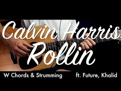 Calvin Harris  Rollin Guitar Lesson Tutorial W Chords
