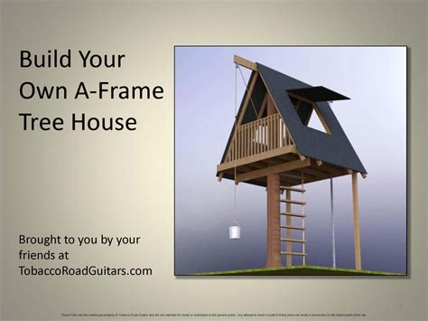 A Frame Tree House Building Plans And Instructions