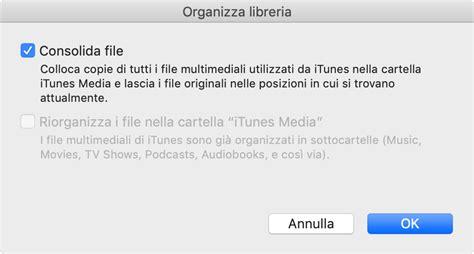 Itunes Consolida Libreria by Effettuare Il Backup E Ripristinare La Libreria Itunes