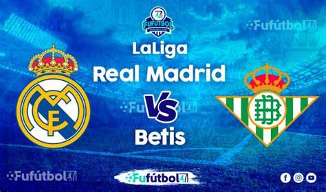 Real Madrid vs Betis en VIVO Online y en DIRECTO la Liga ...
