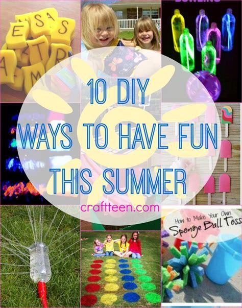 10 Diy Ways To Have Fun This Summer!  Craft Teen