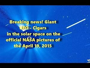 Breaking news! Giant UFO - Cigars in the solar space on ...