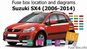 Fuse Box Location And Diagrams  Suzuki Sx4  2006-2014