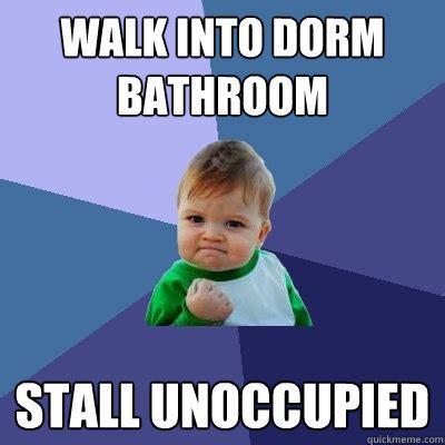 Bathroom Stall Meme - walk into dorm bathroom stall unoccupied success kid quickmeme
