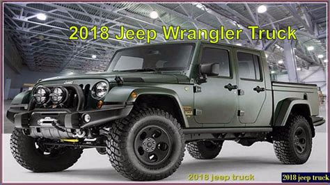 New Jeep Wrangler Truck by 2018 Jeep Truck New 2018 Jeep Wrangler Reviews