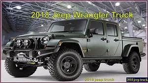 Jeep Wrangler Pick Up : 2018 jeep truck new 2018 jeep wrangler pickup reviews and pics youtube ~ Medecine-chirurgie-esthetiques.com Avis de Voitures