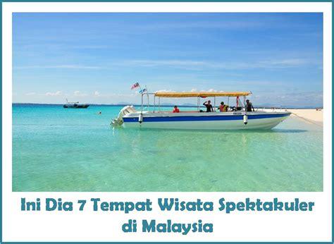tempat wisata spektakuler  malaysia dunia biza