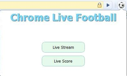 chrome live football c 225 ch xem b 243 ng đ 225 trực tiếp tr 234 n mạng