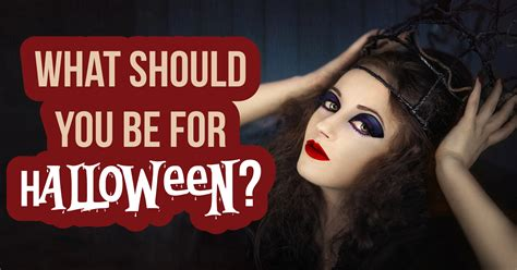 What Should You Be For Halloween?  Quiz Quizonycom