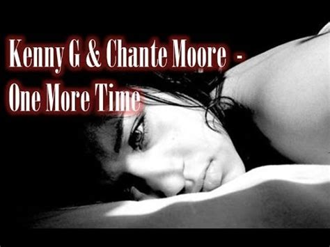 Kenny G & Chante Moore  One More Time Youtube