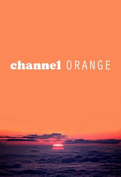 Channel Orange Wallpaper by Frank Channel Orange My Fav Songs