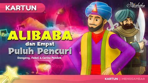 alibaba  empat puluh pencuri kartun anak cerita dongeng bahasa indonesia cerita anak
