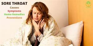 Sore Throat Causes  Symptoms  Home Remedies For Relief 2020
