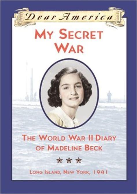secret war  world war ii diary  madeline beck