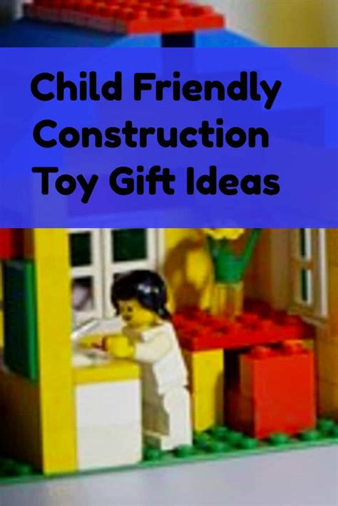 child friendly toy construction kits gift ideas