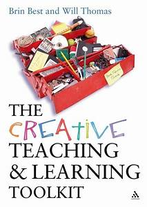 The Creative Teaching And Learning Toolkit  Practical