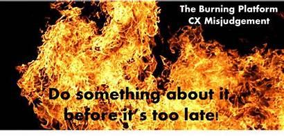 Burning Platform Late Something Too Before Misjudgment