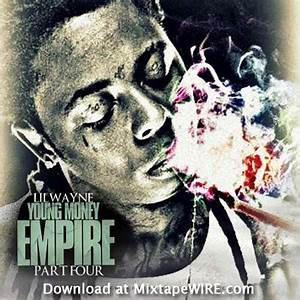 Lil Wayne Young Money Empire Part 4 Mixtape By DJ