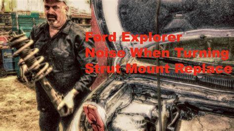 Ford Explorer Noise When Turning