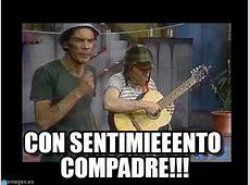 Con Sentimieeento Compadre!!! on Memegen