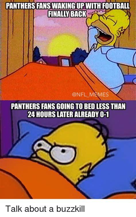 Buzzkill Meme - 25 best memes about panthers fans panthers fans memes
