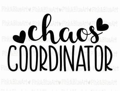 Chaos Svg Coordinator Teacher Mom Clipart Silhouette