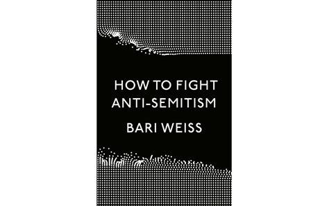 fight anti semitism  bari weiss atlanta