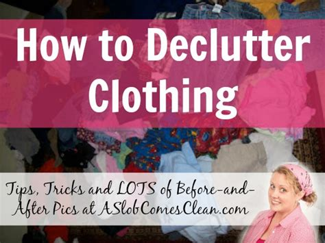 how to declutter clothing a slob comes clean